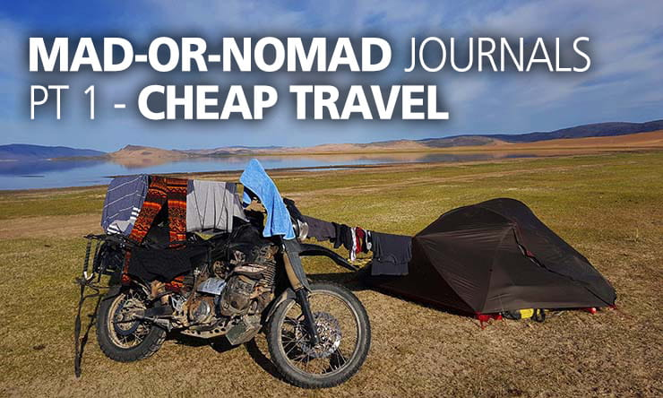 Mad or Nomad Travels - Part 1- Cheap Travel