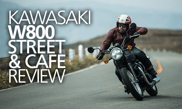 Kawasaki's all-new W800 Street and Café delivers character and soul by the bucket load.