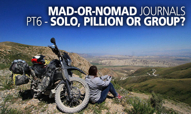 Should I travel solo, with a pillion or in a group?