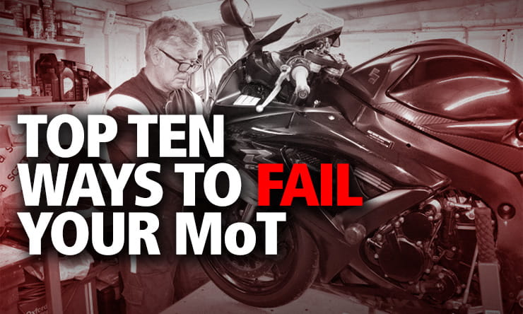 Top ten ways to fail your motorcycle MoT