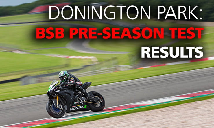 The long-awaited 2020 Bennetts British Superbike season kicked off with an official pre-season test at Donington Park. Here are the results and photos