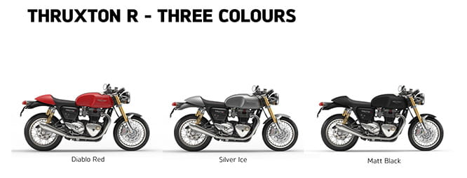 The Thruxton R is available in three colours